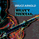 Bruce Arnold Heavy Mental CD Bruce Arnold Music