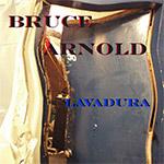 Bruce Arnold CD Lavadura Bruce Arnold Music