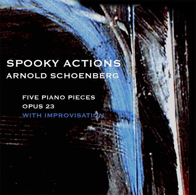 Spooky Actions: Schoenberg 5 movements for piano with improvisation