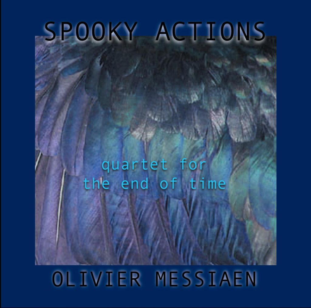 Oliver-Messiaen-Quartet-for-the-end-of-time-spooky-actions-bruce-arnold-john-gunther-Bruce Arnold Music